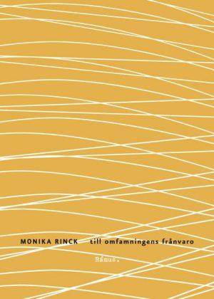Monika Rinck: till omfamningens frånvaro