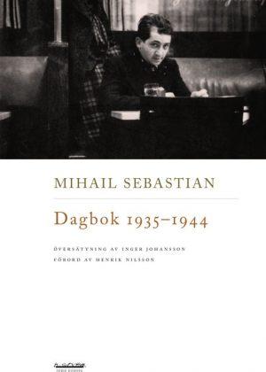 Ovärderligt dokument – omöjligt att sluta läsa. Mihail Sebastians dagbok recenserad i SvD