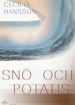 Ny roman maj 2021 på Natur & Kultur: Snö och potatis